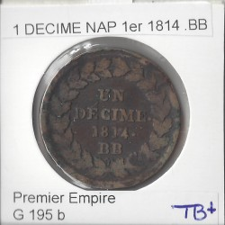 1 DECIME NAPOLEON 1 er  1814 point BB TB+