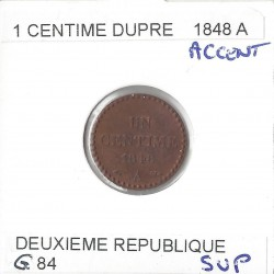 1 CENTIME DUPRE 1848 A Accent SUP